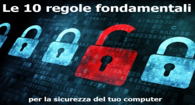 Le 10 regole per la sicurezza del tuo computer