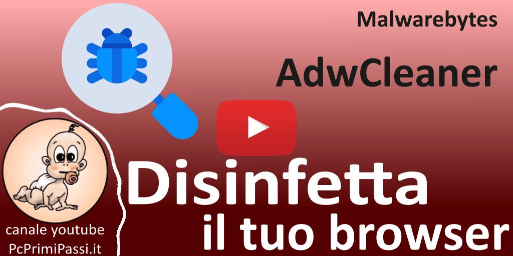 Come eliminare adwares e agenti infestanti dal tuo browser con AdwCleaner