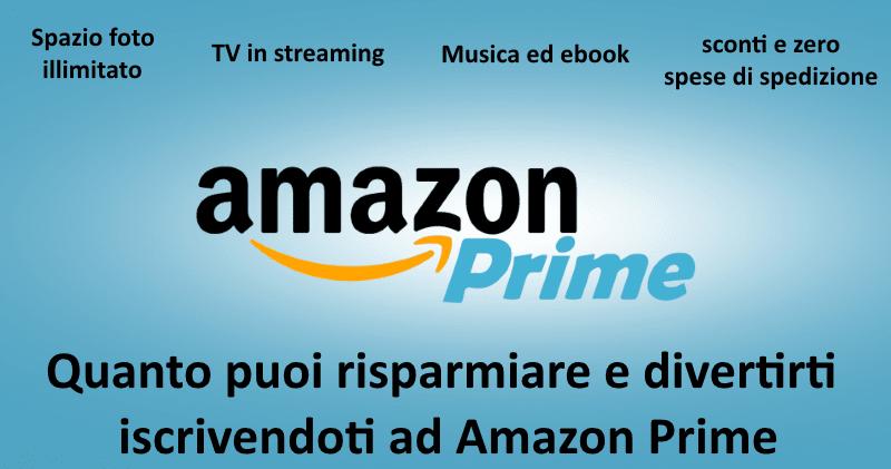 Quanto puoi risparmiare e divertirti iscrivendoti ad Amazon Prime