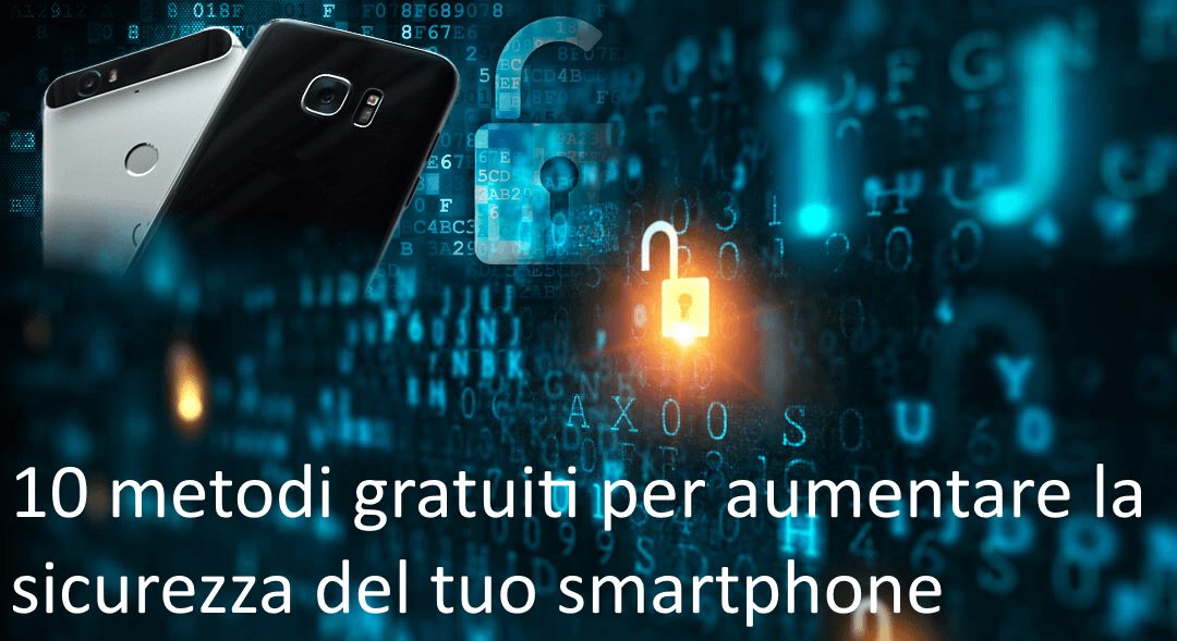 10 Consigli gratuiti sicurezza smartphone