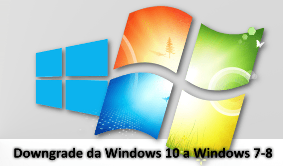 Downgrade da windows 10 a Windows 7-8