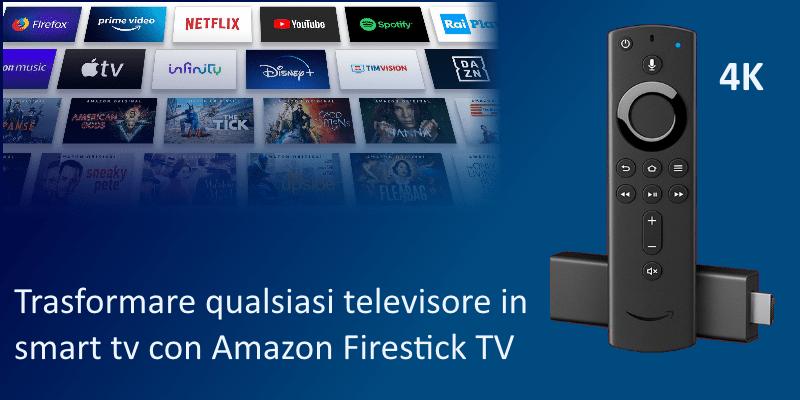 Trasformare qualsiasi televisore in smart tv con Amazon Firestick TV