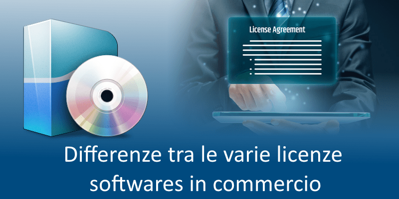 Differenze tra le varie licenze softwares in commercio