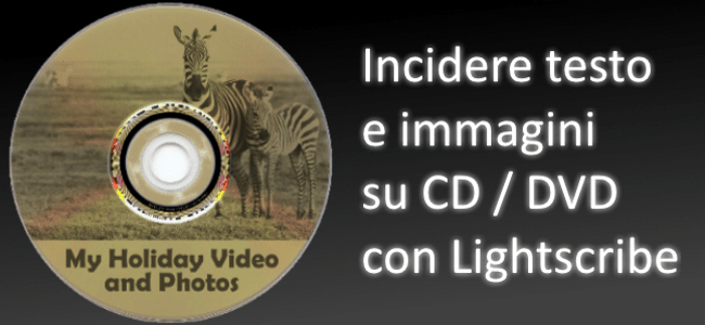 Incidere CD e DVD con la funzione Lightscribe