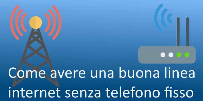 Come avere una buona linea internet senza telefono fisso