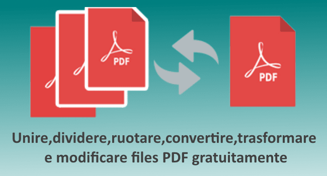 Unire, dividere, ruotare, convertire, trasformare e modificare files PDF gratuitamente