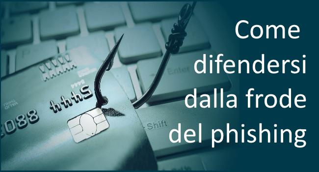 Come difendersi dalla frode del phishing