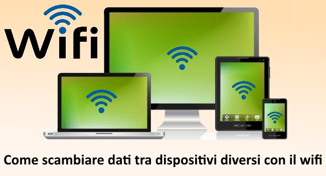 Come trasferire dati tra dispositivi diversi con il wifi