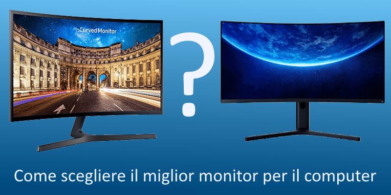 Come scegliere il miglior monitor per il computer