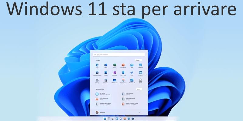 Windows 11 sta per arrivare; panoramica e novità del nuovo sistema operativo